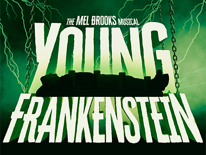"""""""Young Frankenstein"""" at The Garden Theater"""